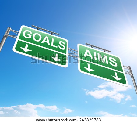 Illustration depicting a sign with an aims and goals concept. - stock photo