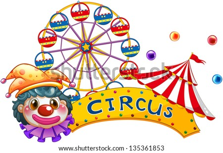 Illustration of a clown with a circus signage and a ferris wheel at the back on a white background - stock photo