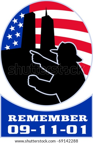 "illustration of a fireman firefighter silhouette pointing to twin tower world trade center wtc building with American stars and stripes flag in background and words ""Remember 9-11-01"" - stock photo"