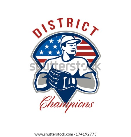 Illustration of an american baseball player pitcher outfilelder with glove set inside triangle with USA stars and stripes flag with words District Champions. - stock photo