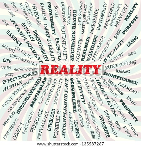 illustration of reality concept. - stock photo