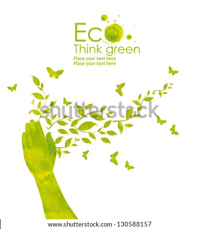 Illustration of the hand and plants on it from watercolor stains, isolated on white background. Think Green. Ecology Concept. - stock photo