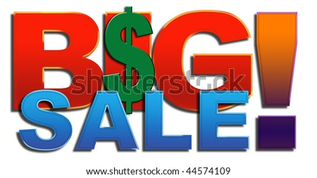 "Illustration of words ""Big Sale!"" With Dollars sign in middle of the I of Big. on White background - stock photo"