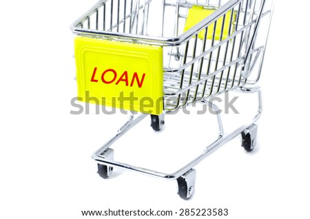 image concept cropped trolley with word loan isolated white background - stock photo