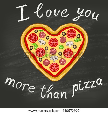 """Image of a tasty pizza in the shape of heart on the background of blackboard.The inscription """"I love you more than pizza.""""Original and unusual declaration of love for lovers. - stock photo"""