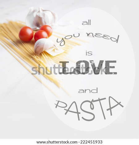 Image of typographic design - all you need is love and pasta.  - stock photo