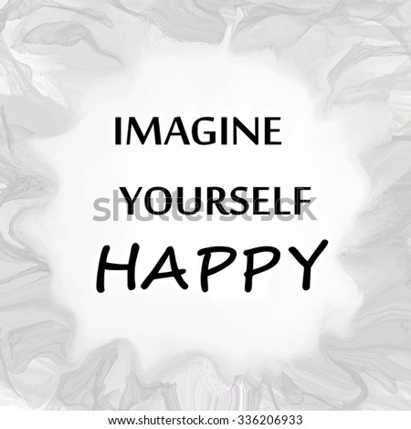 Imagine yourself happy written over grey painted background - stock photo