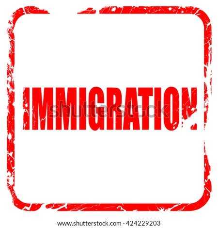 immigration, red rubber stamp with grunge edges - stock photo