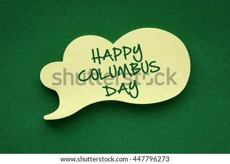 In the speech balloon on a green background Happy Columbus Day writes - stock photo