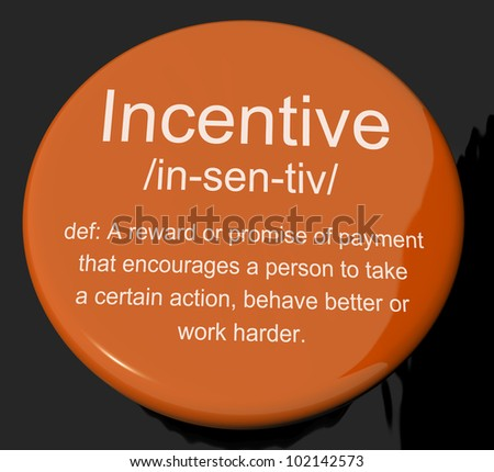 Incentive Definition Button Shows Encouragement Enticing And Motivation - stock photo