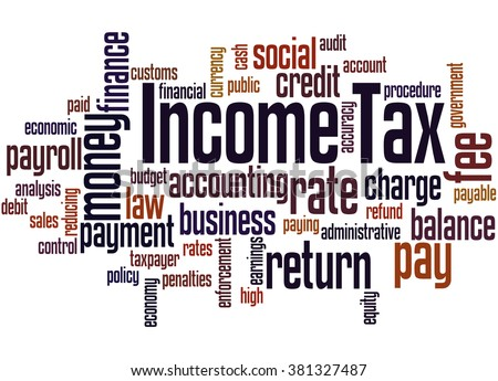 Income Tax, word cloud concept on white background. - stock photo