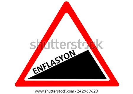 Inflation Turkish enflasyon increasing warning road sign isolated on white background - stock photo