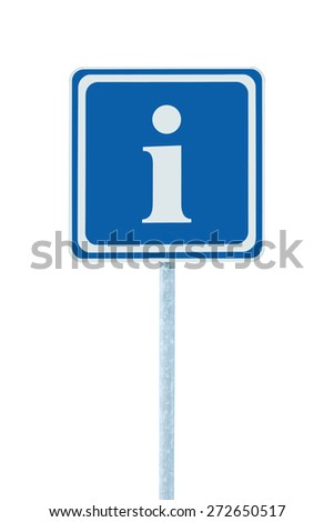 Info sign in blue, white i letter icon and frame, isolated roadside information signage on pole post, large detailed framed roadsign closeup - stock photo