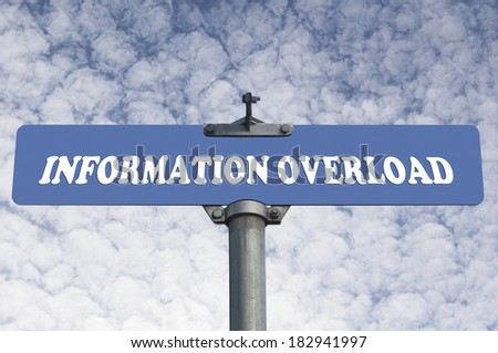 Information overload road sign - stock photo