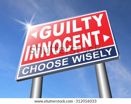 an argument about innocence until proven guilty Why do people plead not guilty instead of innocent when asked by the judge update collins, 506 us 390 (1993), or maybe even as a matter of procedural due process (or at least there's an argument on because court presumes his innocence until proven guilty thank you for reading.