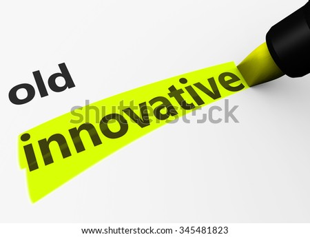 Innovation in business concept with a 3d render of old text and innovative word highlighted with a yellow marker. - stock photo