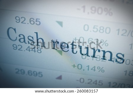 "Inscription ""Cash returns"" on PC screen. Corporate Company Earnings. Financial concept. - stock photo"