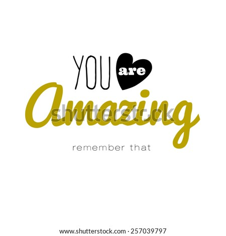 Inspirational and motivational quote poster. Stylish vintage typographic card in cute and hipster style. Great for greeting cards, inspirational posters, postcards.  Illustration with phrase - stock photo
