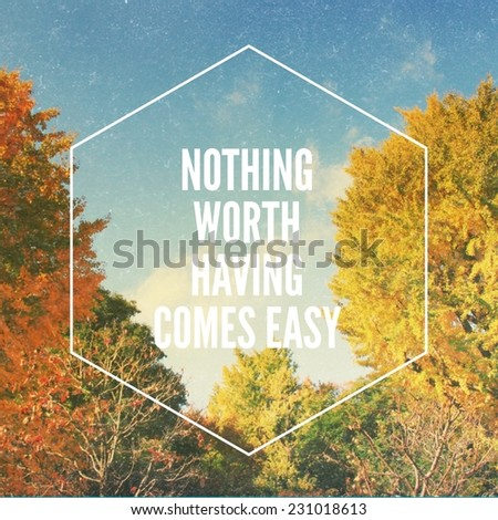 Inspirational motivating quote on natural background with retro filter effect - stock photo