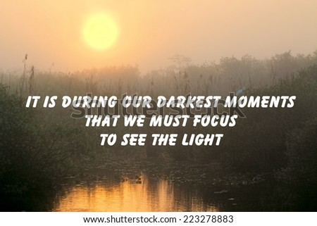 Inspirational quote about life  with a beautiful sunrise in the background  - stock photo
