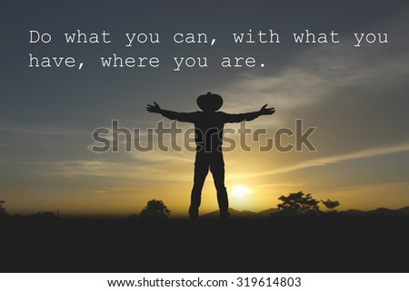 Inspirational quote on blurred a man at sunset background. - stock photo