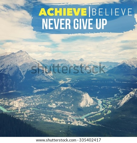 Inspirational Typographic Quote - achieve believe never give up - stock photo