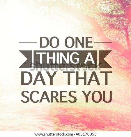 Inspirational Typographic Quote - Do one thing a day that scares you - stock photo