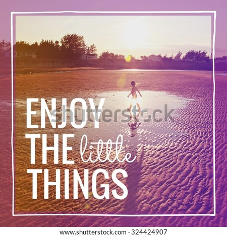 Inspirational Typographic Quote - Enjoy the little things - stock photo