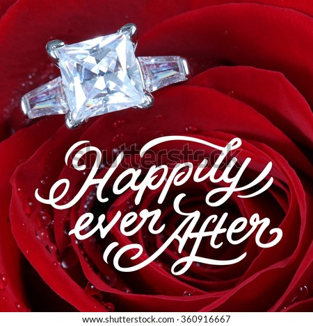 Inspirational Typographic Quote - Happily ever after with red rose and Diamond ring  - stock photo