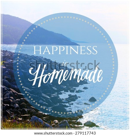 Inspirational Typographic Quote - Happiness is Homemade - stock photo