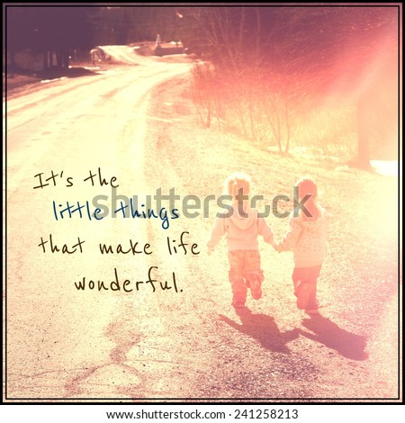 Inspirational Typographic Quote - it's the little things that make life wonderful - stock photo