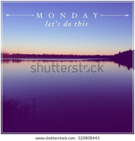 Inspirational Typographic Quote - Monday Let's do this - stock photo