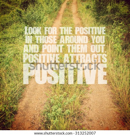 Inspirational Typographic Quote on driveway in the meadow - instagram filter - stock photo