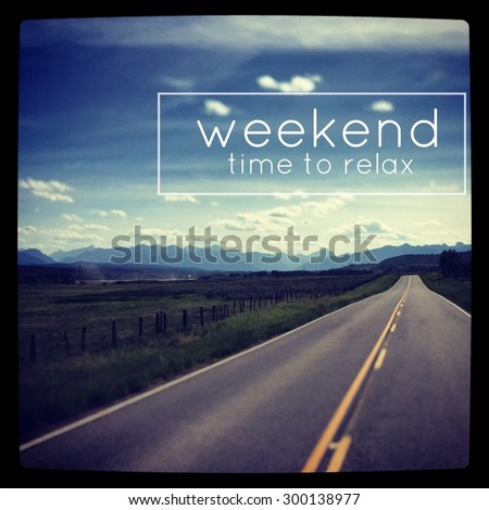 Inspirational Typographic Quote - Weekend - stock photo