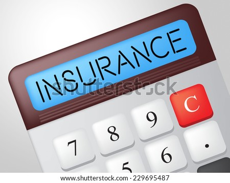 Insurance Calculator Meaning Financial Indemnity And Calculation - stock photo