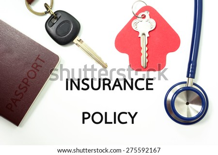 Insurance concept for many types of insurance with car key, house key, passport for travel and stethoscope  - stock photo