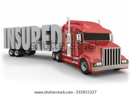 Insured 3d word on a red trailer truck to illustrate insurance coverage for drivers and load being hauled - stock photo