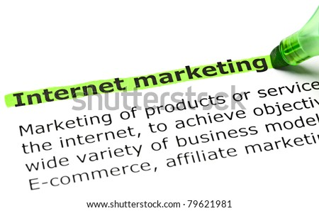 Internet marketing highlighted in green with felt tip pen. - stock photo