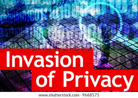Invasion of Privacy is a hot online media topic - stock photo
