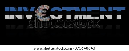Investment text with euro symbol and Estonian flag illustration - stock photo