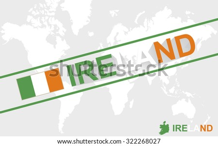 Ireland map flag and text illustration, on world map, Rasterized Copy - stock photo