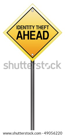 "Isolated Road Sign Metaphor with ""Identity Theft Ahead"" - stock photo"