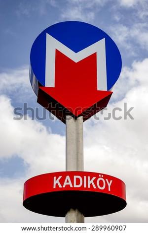 ISTANBUL, TURKEY, JUNE 23, 2015: Metro entrance sign at Kadikoy, It's the terminus station of Kadikoy-Kartal line operating on the Asian side of Istanbul. - stock photo