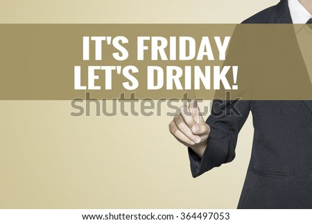 It's Friday, Let's Drink word on vintage background retro virtual screen touch by business woman on white background - stock photo