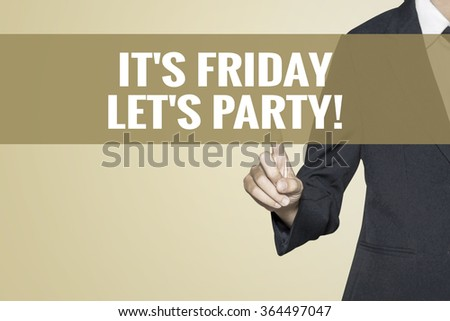 It's Friday, Let's Party word on vintage background retro virtual screen touch by business woman on white background - stock photo