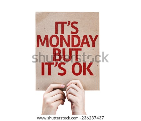 It's Monday But It's Ok card isolated on white background - stock photo