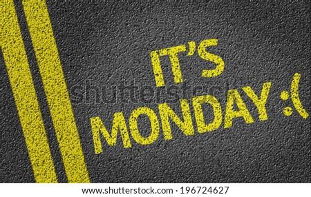 It's Monday :( written on the road - stock photo