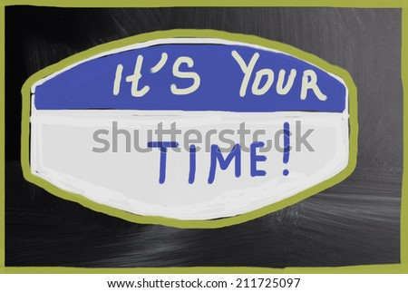 it's your time! - stock photo
