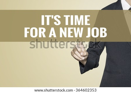 Its Time For a New Job word on vintage background retro virtual screen touch by business woman on white background - stock photo