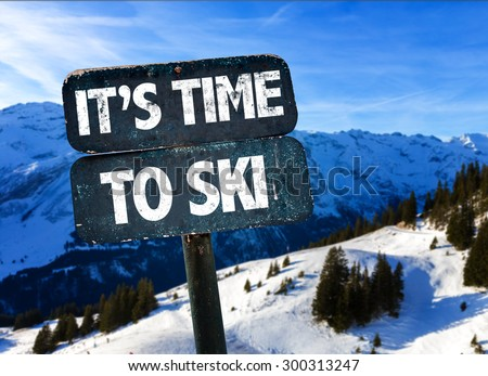 Its Time To Ski sign with sky background - stock photo
